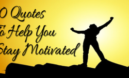 10 Quotes to Help You Stay Motivated